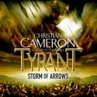 Tyrant: Storm of Arrows audiobook by Christian Cameron