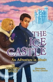 The Ice Castle - An Adventure in Music ebook by Pendred Noyce,Joan Charles