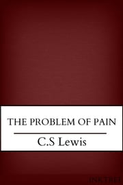The Problem of Pain ebook by C.S Lewis