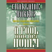 A Fool and His Honey audiobook by Charlaine Harris