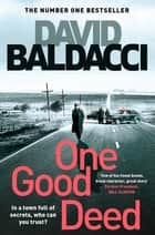 One Good Deed: Aloysius Archer Book 1 ebook by David Baldacci