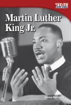 Martin Luther King Jr. ebook by Dona Herweck