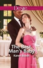 The Best Man's Baby ebook by Karen Booth