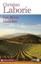 Les Rives blanches ebook by Christian LABORIE