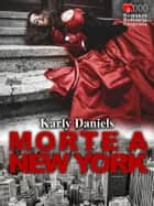 Morte a New York ebook by Karly Daniels