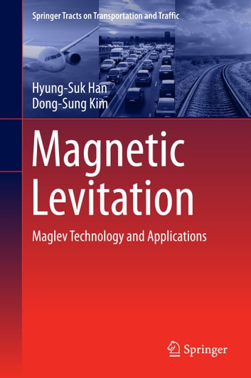 Magnetic Levitation - Maglev Technology and Applications ebook by Hyung-Suk Han,Dong-Sung Kim