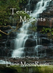 Tender Moments ebook by Liane Moonraven