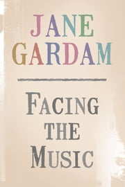 Facing the Music ebook by Jane Gardam
