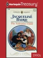 The Valentine Child ebook by Jacqueline Baird