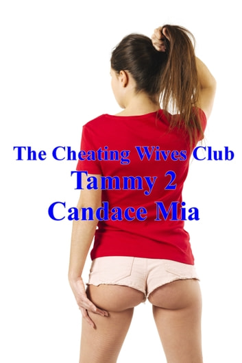 The Cheating Wives Club: Tammy 2 ebook by Candace Mia