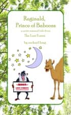 Reginald, Prince of Baboons ebook by Rachael Long