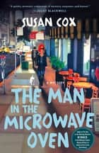 The Man in the Microwave Oven - A Mystery ebook by Susan Cox