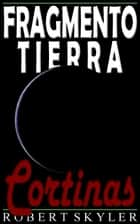 Fragmento Tierra - 005 - Cortinas (Spanish Edition) ebook by Robert Skyler