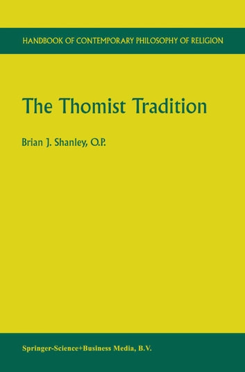 The Thomist Tradition ebook by Brian J. Shanley