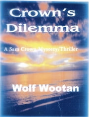 Crown's Dilemma ebook by Wolf Wootan