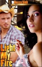 Light My Fire - Book 15 of 'The Hazard Chronicles' ebook by Becca Sinh, Moira Nelligar