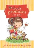 God's Promises for Girls ebook by Jack Countryman, Amy Parker