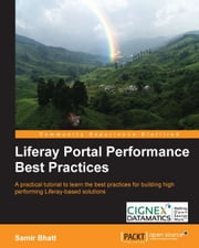 Liferay Portal Performance Best Practices ebook by Samir Bhatt
