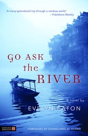 Go Ask the River ebook by Evelyn Eaton,Chungliang Al Huang