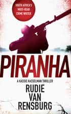 Piranha ebook by Rudie van Rensburg