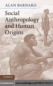 Social Anthropology and Human Origins ebook by Barnard, Alan