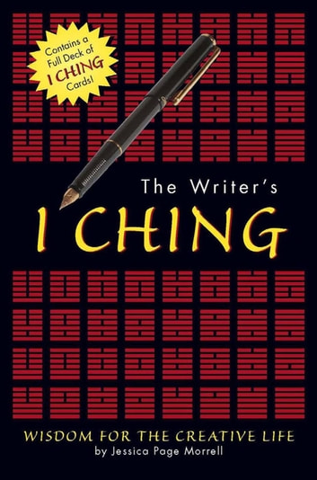 The Writer's I Ching - Wisdom for the Creative Life ebook by Jessica Morrell,Elaura Niles