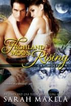 Highland Moon Rising ebook by Sarah Makela