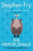 The Hippopotamus ebook by Stephen Fry