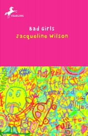 Bad Girls ebook by Jacqueline Wilson,Nick Sharratt