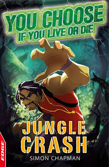 EDGE: You Choose If You Live or Die: Jungle Crash ebook by Simon Chapman
