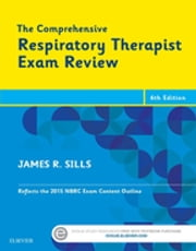 The Comprehensive Respiratory Therapist Exam Review - Entry and Advanced Levels ebook by James R. Sills