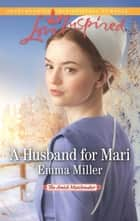 A Husband For Mari ebook by Emma Miller