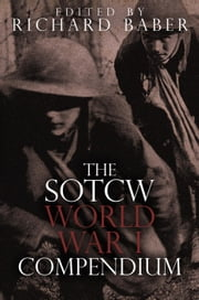 The SOTCW World War I Compendium ebook by Richard Baber