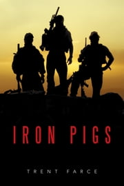 Iron Pigs ebook by Trent Farce