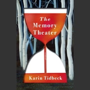 The Memory Theater - A Novel audiobook by Karin Tidbeck