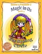 "Sewing a Friendship 2 ""Magic in Us"" Book 2 ""The Healing Circle"" ebook by Natalie Tinti"