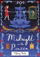 Midnight in the Piazza ebook by Tiffany Parks