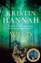 Wild ebook by Kristin Hannah