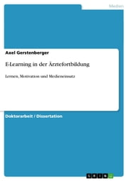 E-Learning in der Ärztefortbildung - Lernen, Motivation und Medieneinsatz ebook by Axel Gerstenberger