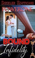 Bound Infidelity ebook by Powerone