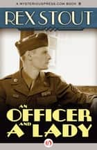 An Officer and a Lady: And Other Stories ebook by Rex Stout