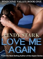 Love Me Again (Pinecone Valley Book One) ebook by Cindy Stark