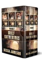 Wolf Gatherings Box Set, Volume One ebook by Becca Jameson