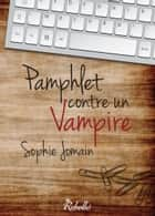Pamphlet contre un vampire eBook by Sophie Jomain