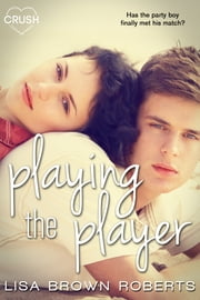 Playing the Player ebook by Lisa Brown Roberts