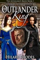 The Outlander King ebook by Hilary Rhodes