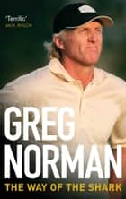 The Way of the Shark ebook by Greg Norman