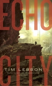 Echo City ebook by Tim Lebbon