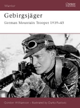 Gebirgsjäger - German Mountain Trooper 1939?45 ebook by Gordon Williamson