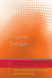 Schema Therapy - Distinctive Features ebook by Eshkol Rafaeli,David P. Bernstein,Jeffrey Young